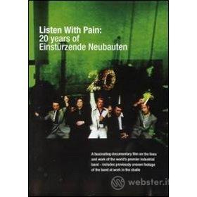Einstuerzende Neubauten. Listen With Pain. 20 years of Einstuerzende Neubauten