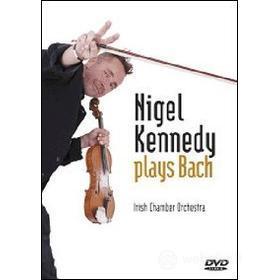 Nigel Kennedy. Nigel Kennedy Plays Bach