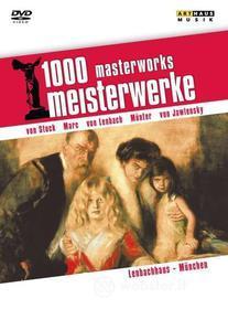 1000 Masterworks, Meisterwerke. Lembachhaus. München