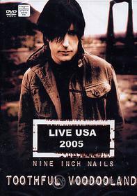 Nine Inch Nails. Toothful Voodooland. Live USA 2005