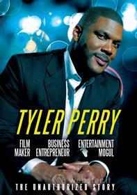 Tyler Perry - Film Maker, Business Entrepreneur, Entertainment Mogul