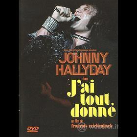 Johnny Hallyday - J'Ai Tout Donne