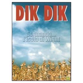 Dik Dik. Sognando... l'isola di Wight