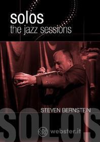 Steven Bernstein - Solos: Jazz Sessions
