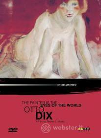 Otto Dix . The Painter is the Eyes of the World