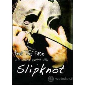 Slipknot. Keep the Face