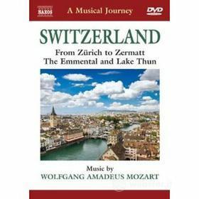 A Musical Journey. Switzerland. From Zürich to Zermatt. The Emmental and Lake Thun