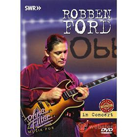 Robben Ford. In Concert. Ohne Filter