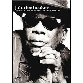 John Lee Hooker. Come And See About Me. The Definitive