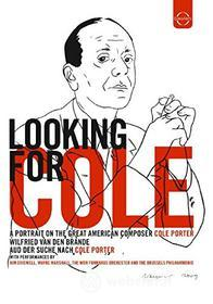 Cole Porter. Looking for Cole. A Portrait On the Great American Composer