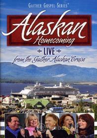 Bill & Gloria / Homecoming Friends Gaither: Alaskan Homecoming