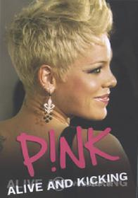 Pink. Alive and Kicking