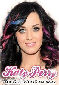 Katy Perry. The Girl Who Ran Away