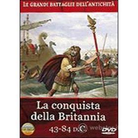 Le grandi battaglie dell'antichità. La conquista della Britannia