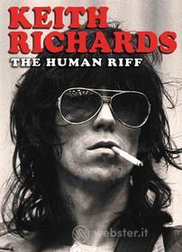 Keith Richards. The Human Riff
