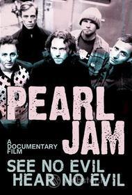 Pearl Jam. See No Evil Hear No Evil