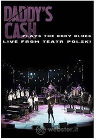 Daddy'S Cash - Plays The Body Blues Live From Teatr Polski