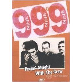 999. Feelin' Alright With The Crew