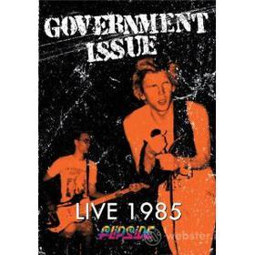 Government Issue. Live 1985