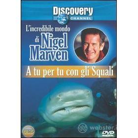 L' incredibile mondo di Nigel Marven. A tu per tu con gli squali