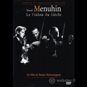 Yehudi Menuhin - Le Violon Du Siecle