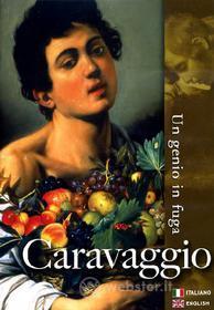 Caravaggio. Un genio in fuga