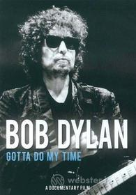 Bob Dylan. Gotta Do My Time