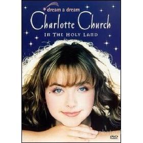 Charlotte Church. Dream A Dream