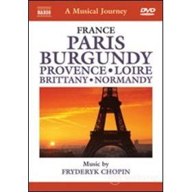 A Musical Journey. France. Paris, Burgundy, Provence, Loire, Brittany, Normandy