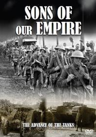 First World War Collection - Sons Of Our Empire - The Advance Of The Tanks