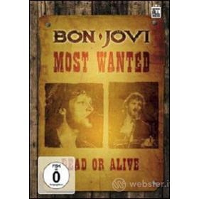 Bon Jovi. Most Wanted Dead Or Alive
