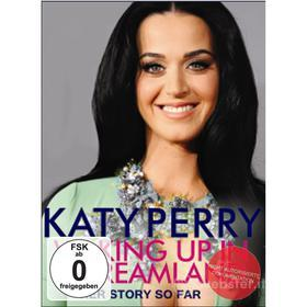 Katy Perry. Waking Up in Dreamland: Her Story So Far