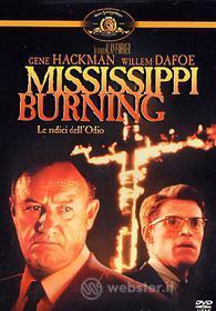 Mississippi Burning. Le radici dell'odio