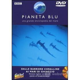Pianeta Blu. Vol. 02. Dalle barriere coralline ai mari di ghiaccio