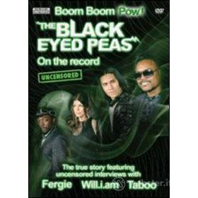 Black Eyed Peas. On the Record. Boom Boom Pow! Uncensored