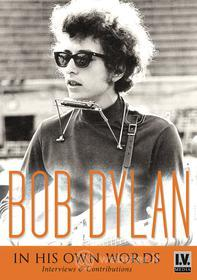 Bob Dylan - In His Own Words