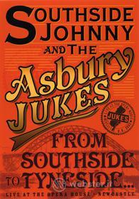 Southside Johnny & Asbury Jukes - From Southside To Tyneside
