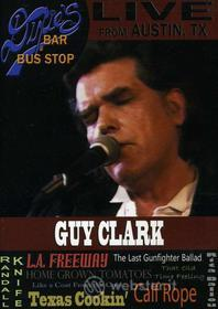 Guy Clark. Live From Dixie's Bar And Bus Stop