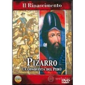Il Rinascimento. Pizarro. La conquista del Perù