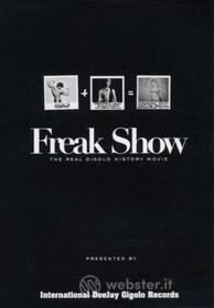 Freak Show. The Real Gigolo History Movie