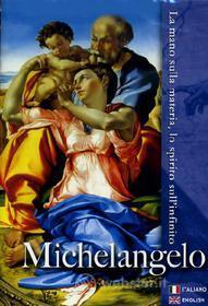 Michelangelo. La mano sulla materia, lo spirito sull'infinito
