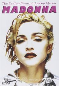 Madonna. The Eanless Story of the Pop Queen