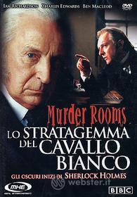 Murder Rooms. Lo stratagemma del cavallo bianco. Gli oscuri inizi di Sherlock...