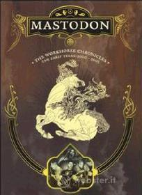 Mastodon. The Workhorse Chronicles. The early years 2000 - 2005