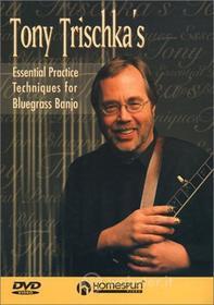 Tony Trischka'S - Essential Practice Techniques For Bluegrass Banjo