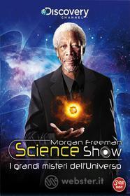 Morgan Freeman Science Show. I grandi misteri dell'universo (3 Dvd)