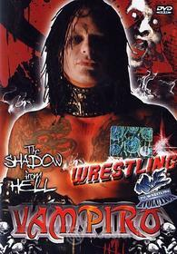 Wrestling #03 - Vampiro. The Shadow From Hell