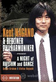 Kent Nagano. A Night of Rhythm And Dance