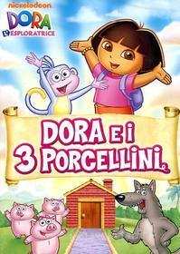 Dora l'esploratrice. Dora e i 3 porcellini