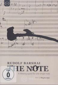 Rudolph Barshai. The Note. A lifelong quest for one single note